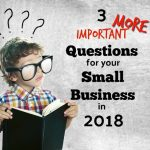 Three More Questions To Consider in 2018 For Your North Georgia Small Business Plan